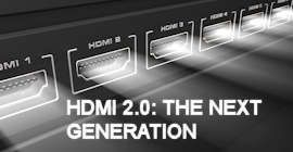HDMI 2.0 The Next Generation
